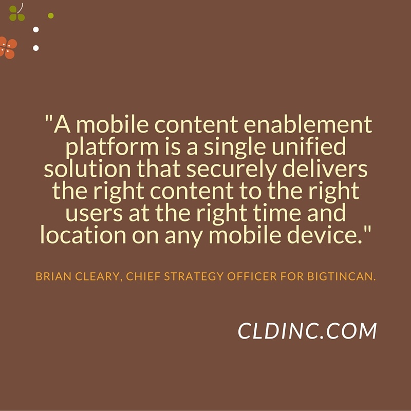 A_mobile_content_enablement_platform_is_a_single_unified_solution_that_securely_delivers_the_right_content_to_the_right_users_at_the_right_time_and_location_on_any_mobile_device._1.jpg